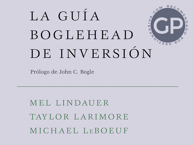 La Guía Boglehead de Inversión - The Bogleheads' Guide to Investing