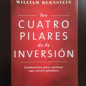 Los Cuatro Pilares de la Inversión - William Bernstein