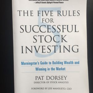 The Five Rules for Successful Stock Investing - Pat Dorsey
