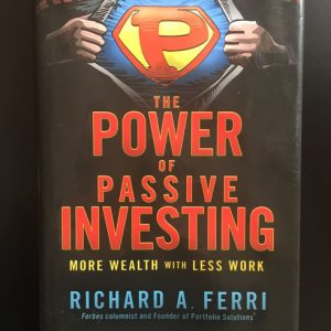 The Power of Passive Investing - Rick Ferri